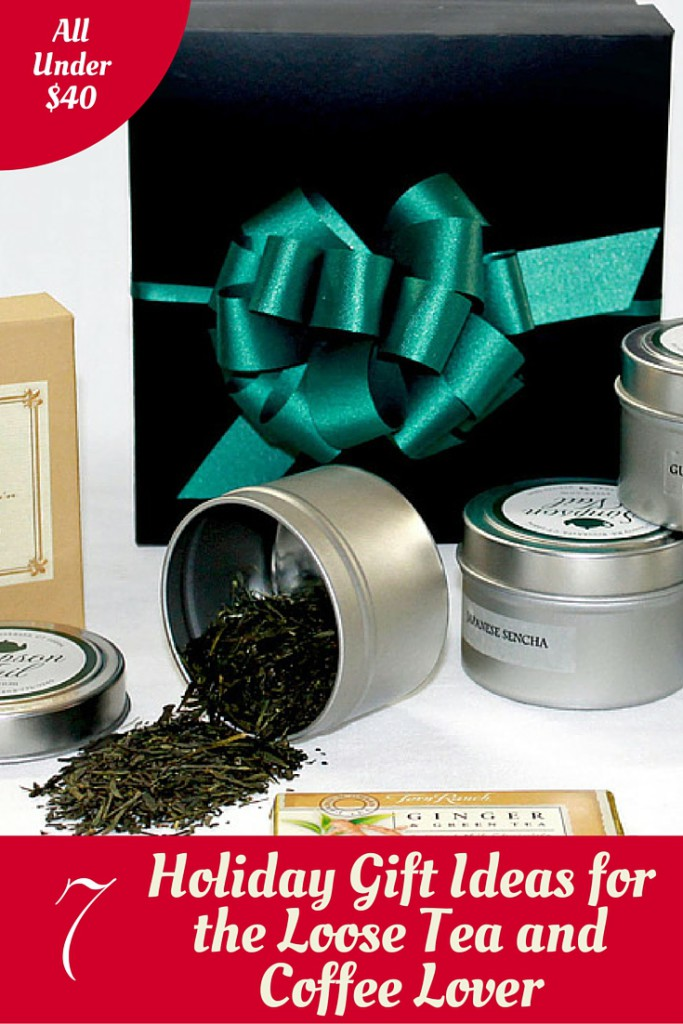 Holiday Gift Ideas For The Loose Tea And Coffee Lover For Under $40